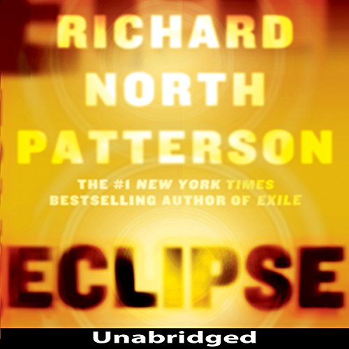 Eclipse                   By:                                                                                                                                 Richard North Patterson                               Narrated by:                                                                                                                                 Peter Francis James                      Length: 14 hrs     11 ratings     Overall 3.5