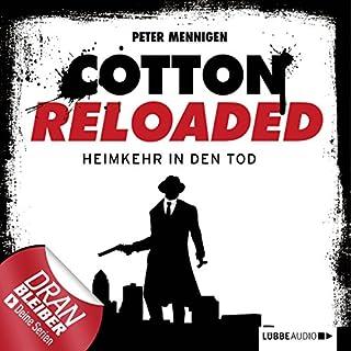 Heimkehr in den Tod     Cotton Reloaded 29              Autor:                                                                                                                                 Peter Mennigen                               Sprecher:                                                                                                                                 Tobias Kluckert                      Spieldauer: 3 Std. und 10 Min.     62 Bewertungen     Gesamt 4,4
