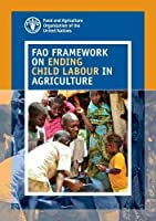 FAO framework on ending child labour in agriculture
