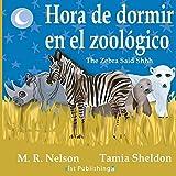Hora de Dormir en el Zoologico/ The Zebra Said Shhh (Bilingual English Spanish Edition)