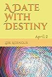 A Date With Destiny: April 2