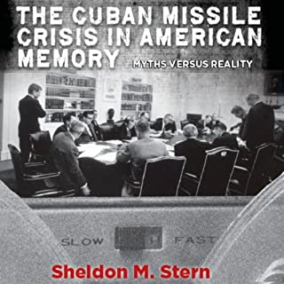 The Cuban Missile Crisis in American Memory: Myths Versus Reality cover art
