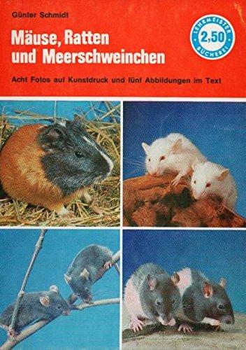 Mäuse,Ratten und Meerschweinchen.Haltung,Pflege un