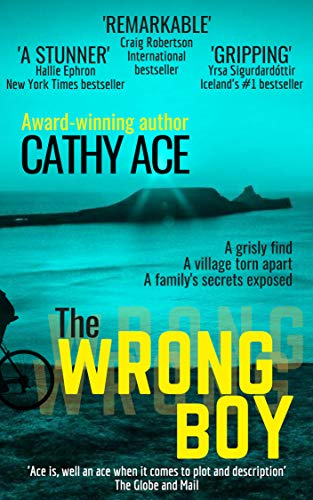 The Wrong Boy: Suspense-packed page turner...the ending is a stunner by [Cathy Ace]