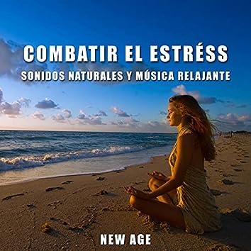 Combatir el Estress - Sonidos Naturales y Musica Relajante
