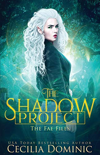 The Shadow Project: An Urban Fantasy Thriller (The Fae Files, Band 1)