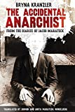 Image of The Accidental Anarchist: A humorous (and true) account of a Polish Jew who was sentenced to death 3 times -- and survived.