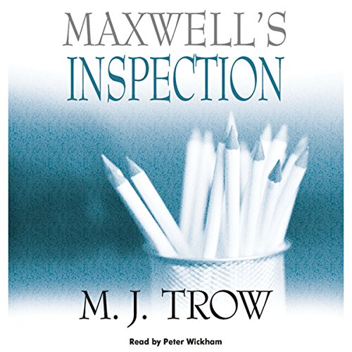 Maxwell's Inspection                   By:                                                                                                                                 M. J. Trow                               Narrated by:                                                                                                                                 Peter Wickham                      Length: 9 hrs and 53 mins     9 ratings     Overall 4.1