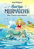 Marisa Meermädchen - Der Traum vom Reiten: für Mädchen ab 8 Jahre: fr Mdchen ab 8 Jahre