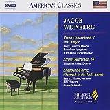 Jacob Weinberg: Piano Concerto No. 2; String Quartet, Op. 55; Shabbat Ba'aretz (Sabbath in the Holy Land) (Milken Archive of American Jewish Music) by JACOB WEINBERG (2005-06-21)
