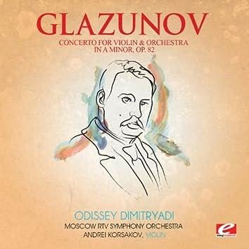 Glazunov: Concerto for Violin and Orchestra in A Minor, Op. 82 (Digitally Remastered)