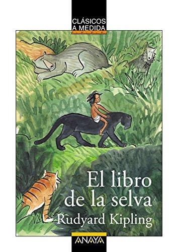 El libro de la selva (CLÁSICOS - Clásicos a Medida)