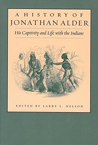 History of Jonathan Alder: His Captivity and Life with the Indians (Ohio History and Culture (Paperback))