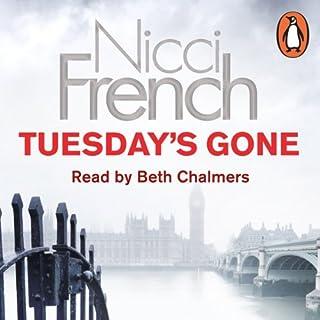 Tuesday's Gone     A Frieda Klein Novel, Book 2              Autor:                                                                                                                                 Nicci French                               Sprecher:                                                                                                                                 Beth Chalmers                      Spieldauer: 12 Std. und 41 Min.     21 Bewertungen     Gesamt 4,5