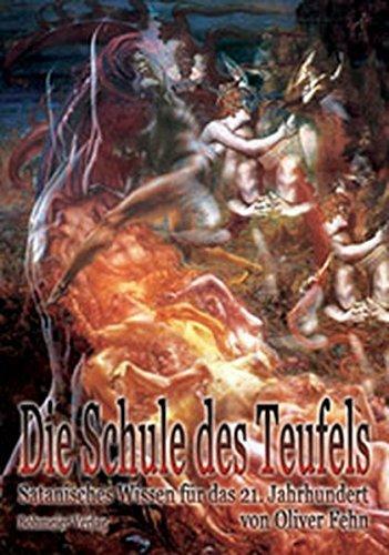 Die Schule des Teufels: Satanisches Wissen für das 21. Jahrhundert by Oliver Fehn (2003-07-01)