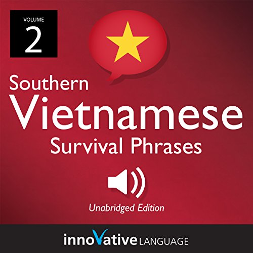 Learn Vietnamese: Southern Vietnamese Survival Phrases, Volume 2 audiobook cover art