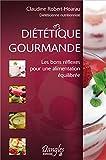Diététique Gourmande : Les bons réflexes pour une...