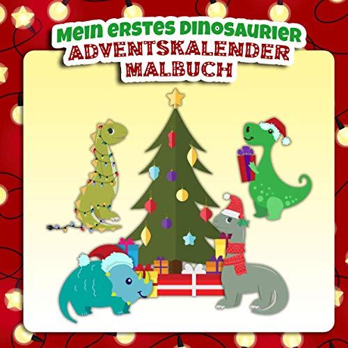 Mein erstes Dinosaurier Adventskalender Malbuch: Ab 1 Jahr Weihnachtsmalbuch für Kinder Adventskalender Geschenke für Mädchen und Jungen
