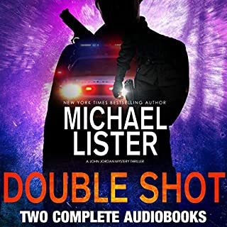 Double Shot     Two John Jordan Mystery Thrillers              By:                                                                                                                                 Michael Lister                               Narrated by:                                                                                                                                 Kyle Tate                      Length: 13 hrs and 50 mins     Not rated yet     Overall 0.0
