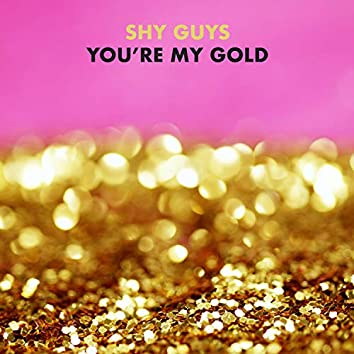 You're My Gold