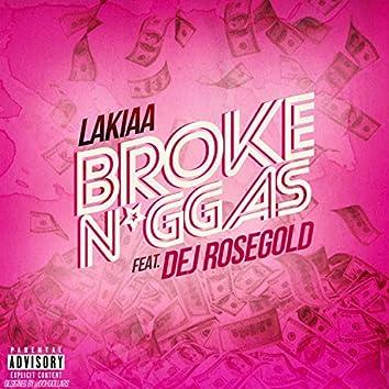 Broke Niggas (feat. Dej RoseGold)