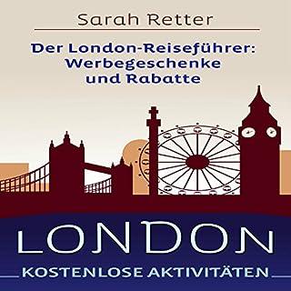 LONDON KOSTENLOSE AKTIVITÄTEN: Der London-Reiseführer: Werbegeschenke und Rabatte Titelbild