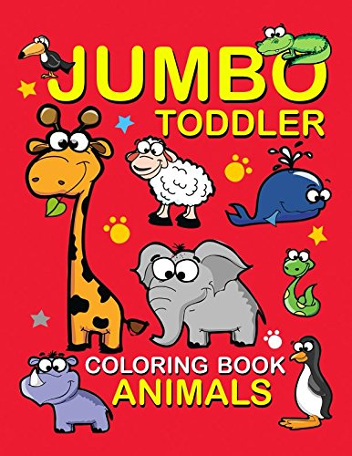 Jumbo Toddler Coloring Book Animals: for kid ages 2-4 4-8
