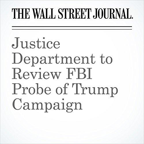 Justice Department to Review FBI Probe of Trump Campaign copertina
