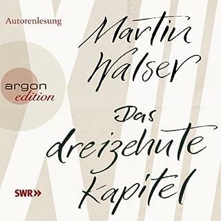 Das dreizehnte Kapitel                   Autor:                                                                                                                                 Martin Walser                               Sprecher:                                                                                                                                 Martin Walser                      Spieldauer: 6 Std. und 57 Min.     22 Bewertungen     Gesamt 3,7
