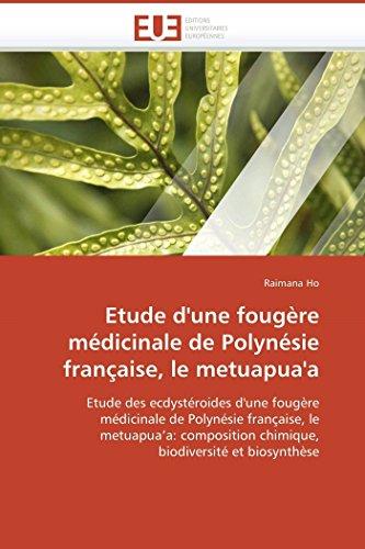 Etude d'une fougère médicinale de polynésie française, le metuapua'a