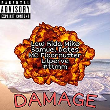 Damage (feat. Samuel Bates, MC Floornutter & LilPerve)