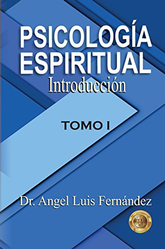 Psicologia Espiritual: Introduccion (Volume 1) (Spanish Edition)