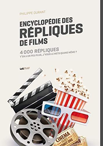 Encyclopedie des Repliques de Films - Philippe Durant