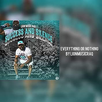 Success and Silence Everything or Nothing