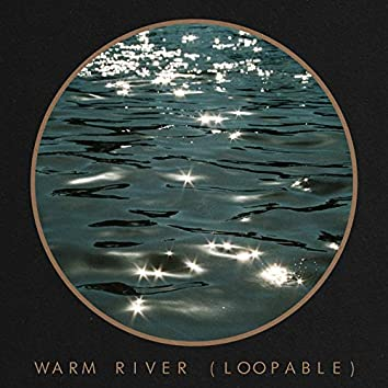 Warm River (Loopable)