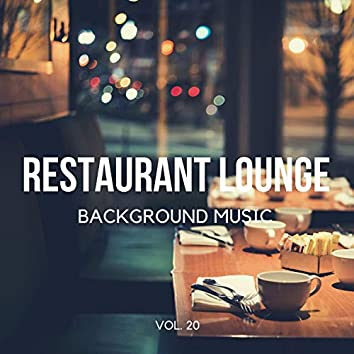 Restaurant Lounge Background Music, Vol. 20 (Finest Jazz Lounge, Smooth Jazz & Chill Music for Cafe & Bar, Hotel and Restaurant)