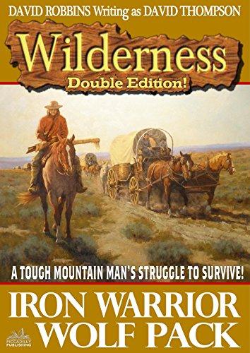 Wilderness: Iron Warrior/Wolf Pack (A Wilderness Western Book 10 ...