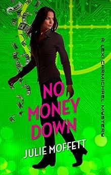No Money Down: A Lexi Carmichael Mystery, Book 2.5 by [Julie Moffett]