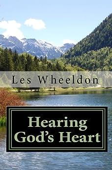 Hearing God's Heart (English Edition) par [Les Wheeldon]