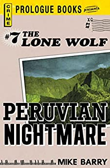 Lone Wolf #7: Peruvian Nightmare (Prologue Crime) by [Mike Barry]
