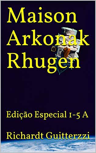 Maison Arkonak Rhugen: Edição Especial 1-5 A (Portuguese Edition)