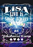 LiVE is Smile Always 〜364+JOKER〜 at YOKOHAMA ARENA