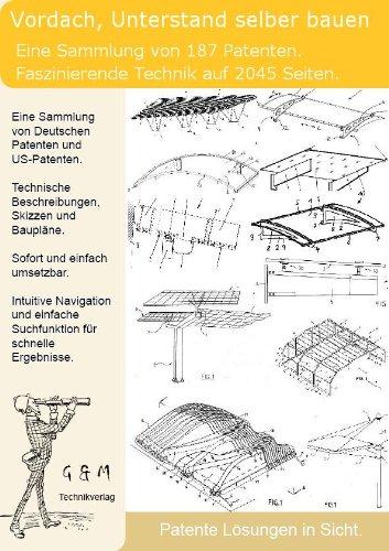 Vordach, Unterstand selber bauen: 187 Patente zeigen wie!