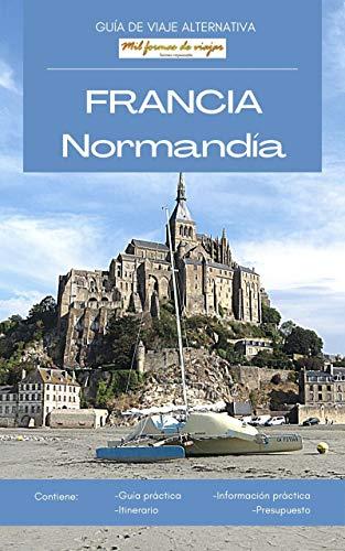 Francia: Normandía: Guía de viaje alternativa (Spanish Edition)