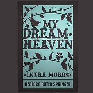 Intra Muros: My Dream of Heaven