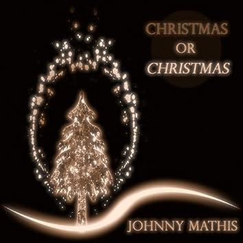 Christmas or Christmas