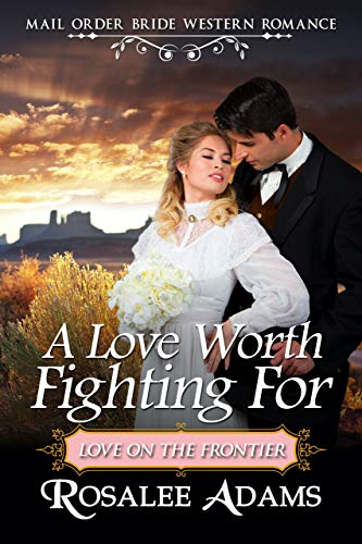 A Love Worth Fighting For: Historical Western Romance (English Edition)