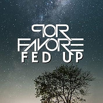 Fed Up (Por Favore Remix)