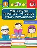 Mis lecturas favoritas 1-4 juegos educativos ingles primaria con textos bilingue diccionario Español Italiano: English reading comprehension 70 ... y gramática basico para niños 5-9 años