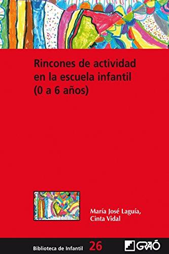 Rincones de actividad en la escuela infantil (0-6 años) (BIBLIOTECA DE INFANTIL...